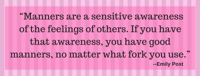 """Manners are a sensitive awareness of the feelings of others. If you have that awareness, you have good manners, no matter what fork you use."""